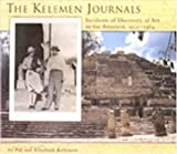 img - for The Kelemen Journals: Incidents Of Discovery Of Art In The Americas, 1932-1964 book / textbook / text book