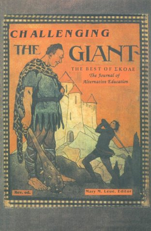 Challenging the Giant: The Best of SKOLE, the Journal of Alternative Education, Vol. 1