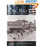 Del Rio: Queen City of the Rio Grande (TX) (Making of America)