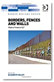 Borders, Fences and Walls: State of Insecurity? (Border Regions)
