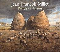 Jean-François Millet. Pastels et dessins par Laurent Manoeuvre
