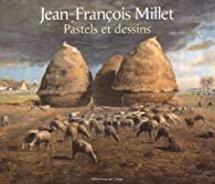 Jean-Fran�ois Millet. Pastels et dessins par Laurent Manoeuvre