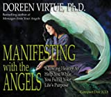 Doreen Virtue PhD Manifesting With The Angels: Allowing Heaven to Help You While You Fulfill Your Life's Purpose