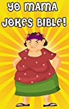 Yo Mama Jokes Bible: The Worlds Best Yo Momma Jokes! (Comedy, Jokes And Riddles, Humour, Jokes For Kids, Yo Mama Jokes)