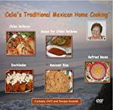 Celia's Traditional Mexican Home Cooking: Enchiladas and Chiles Rellenos Meals (Recipe Booklet and Instructional DVD)
