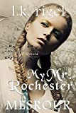 My Mr. Rochester: Mesrour (Jane Eyre Retold Book 1)