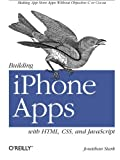 img - for Building iPhone Apps with HTML, CSS, and JavaScript: Making App Store Apps Without Objective-C or Cocoa book / textbook / text book