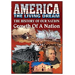 The History Of Our Nation - Growth Of A Nation