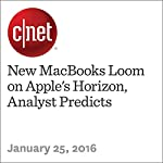 New MacBooks Loom on Apple's Horizon, Analyst Predicts | Lance Whitney