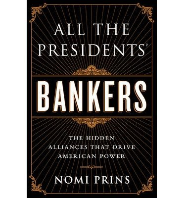 All the Presidents' Bankers: The Hidden Alliances that Drive American Power (Hardback) - Common PDF