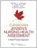 img - for Canadian Jensen's Nursing Health Assessment: A Best Practice Approach book / textbook / text book