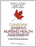 img - for Canadian Jensen's Nursing Health Assessment: A Best Practice Approach book / textbook / text book