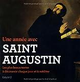 Une année avec Saint Augustin : Les plus beaux textes, à découvrir chaque jour et à méditer