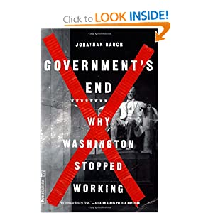 Government's End: Why Washington Stopped Working by