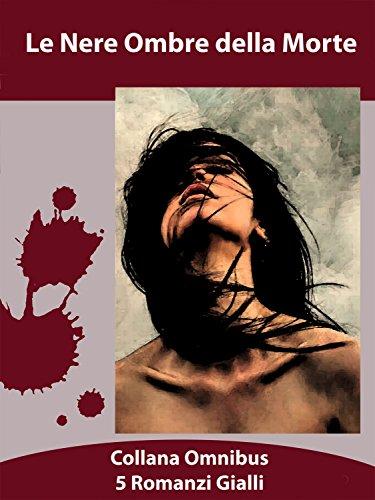 le-nere-ombre-della-morte-collana-omnibus-italian-edition