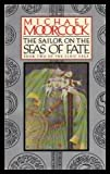 The Sailor on the Seas of Fate: Book Two of the Elric Saga