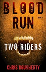 Blood Run, Two Riders - Book Two in the Blood Run Trilogy