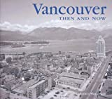img - for Vancouver Then and Now by Francis Mansbridge (April 15 2010) book / textbook / text book