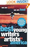 We Are Quiet, We Are Loud (Best Young Writers And Artists In America)