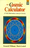 The Cosmic Calculator: Bk.3