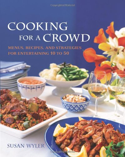 Cooking for a Crowd: Menus, Recipes, and Strategies for Entertaining 10 to 50 (Cooking For A Crowd compare prices)