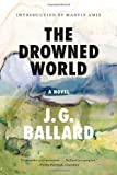 img - for The Drowned World: A Novel (50th Anniversary) book / textbook / text book