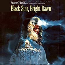 Black Star, Bright Dawn (       UNABRIDGED) by Scott O'Dell Narrated by Jessica Almasy
