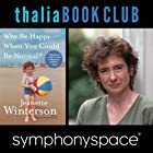 Thalia Book Club: Jeanette Winterson, Why Be Happy When You Could Be Normal? Rede von Jeanette Winterson Gesprochen von: A. M. Homes