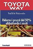 Acquista Ridurre i prezzi del 50% abbattendo i costi (TPS. Toyota Way) [Edizione Kindle]