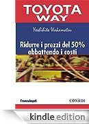 Ridurre i prezzi del 50% abbattendo i costi (TPS. Toyota Way) [Edizione Kindle]