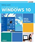 � la d�couverte de Windows 10: Sp�cia...