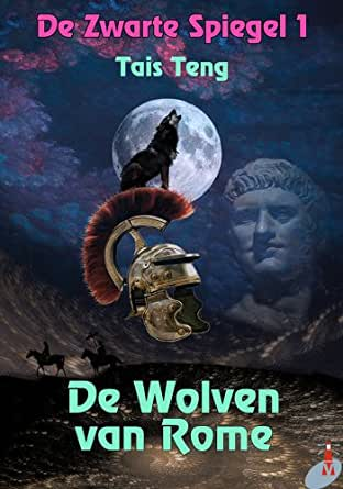 De Wolven van Rome (De Zwarte Spiegel Book 1) (Dutch Edition) - Kindle