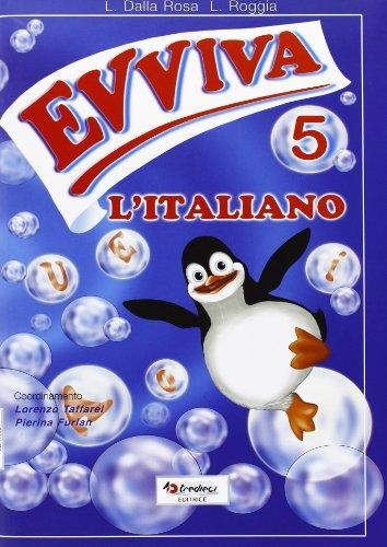 Evviva l'italiano! Per la 5ª classe elementare