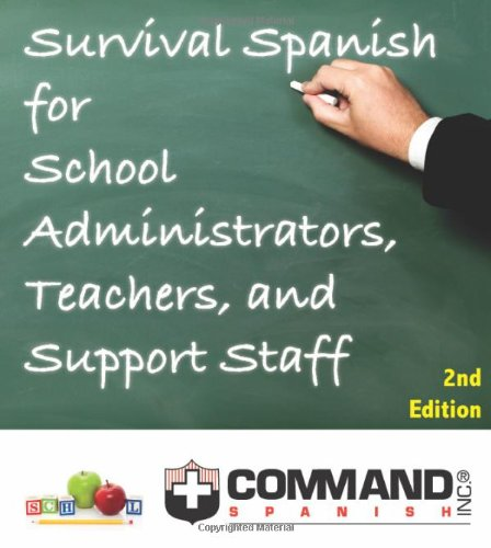 Survival Spanish for School Administrators Teachers and Support Staff English and Spanish Edition