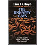 The Unhappy Gays: What Everyone Should Know About Homosexuality