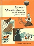img - for George Westinghouse, young inventor (Childhood of famous Americans) book / textbook / text book