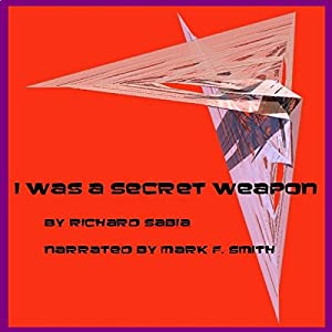 I Was a Secret Weapon Audiobook