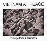 Philip Jones Griffiths: Vietnam At Peace (1904563384) by Pilger, John