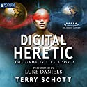 Digital Heretic: The Game Is Life, Book 2 Audiobook by Terry Schott Narrated by Luke Daniels