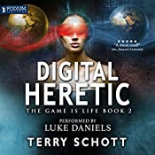 Digital Heretic: The Game Is Life, Book 2 | Terry Schott