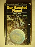 Our Haunted Planet (Mysteries of Time & Space) (0860071537) by JOHN A. KEEL