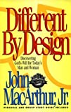 Different by Design: Discovering Gods Will for Todays Man and Woman (MacArthur Study Series)