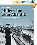 Hitlers Tor zum Atlantik: Die deutsch...