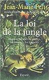 echange, troc Jean-Marie Pelt - La Loi de la jungle : L'Agressivité chez les plantes, les animaux, les humains