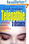 Guide pratique de t�l�pathie � distance