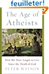The Age of Atheists: How We Have Soug...