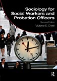 img - for Sociology for Social Workers and Probation Officers (Student Social Work) by Viviene E. Cree (2010-07-11) book / textbook / text book