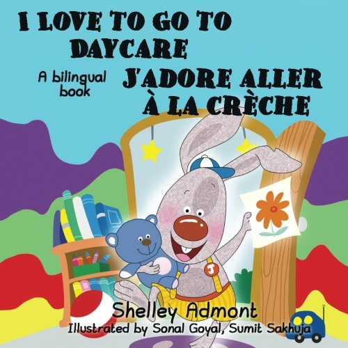 French Kids Books: I Love to Go to Daycare J'adore aller  PDF