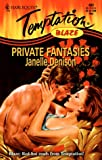 Private Fantasies (Harlequin Temptation No. 682) (0373257821) by Janelle Denison