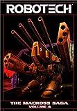 Robotech: The Macross Saga - Volume 4 (1401200273) by Joplin, Markalan